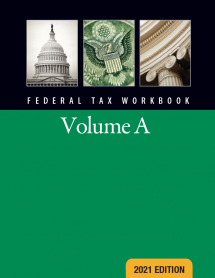 2021 Federal Tax Workbook Volume A